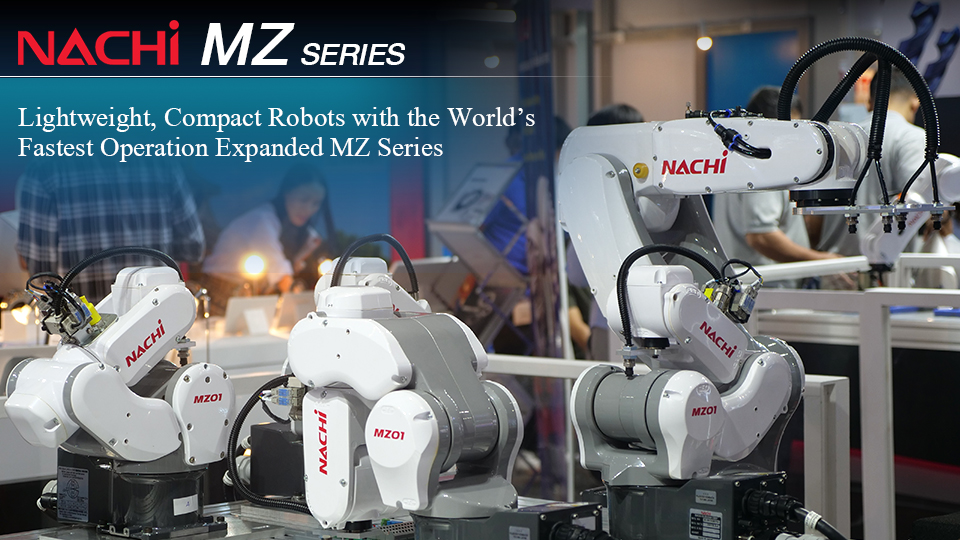 NACHI MZ series - Lightweight, Compact robot, Fastest operation