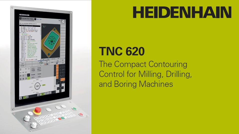 TNC 620 - The Compact Contouring Control for Milling, Drilling and Boring Machines